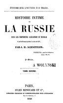 Histoire intime de la Russie sous les empereurs Alexandre et Nicolas et particulièrement pendant la crise de 1825