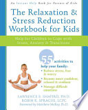 The Relaxation Stress Reduction Workbook For Kids Book PDF