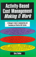 Activity based Cost Management Making it Work