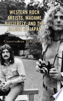 Western Rock Artists, Madame Butterfly, and the Allure of Japan