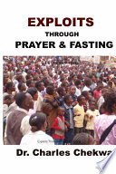 Exploits Through Prayer And Fasting