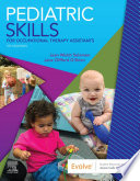 """Pediatric Skills for Occupational Therapy Assistants E-Book"" by Jean W. Solomon, Jane Clifford O'Brien"