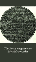The Jersey Magazine; Or, Monthly Recorder