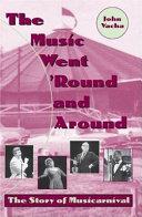 The Music Went  round and Around