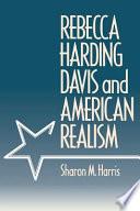 Rebecca Harding Davis And American Realism Book PDF