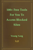 100+ Free Tools For You To Access Blocked Sites ebook