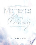 Moments In Eternity Book PDF