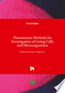 Fluorescence Methods for Investigation of Living Cells and Microorganisms