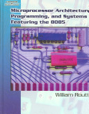Microprocessor Architecture  Programming  and Systems Featuring the 8085