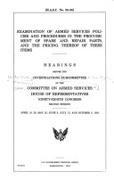 Examination of Armed Services Policies and Procedures in the Procurement of Spare and Repair Parts, and the Pricing Thereof of These Items