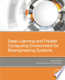 Deep Learning and Parallel Computing Environment for Bioengineering Systems