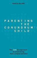 Parenting The Conundrum Child