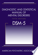 Diagnostic and Statistical Manual of Mental Disorders  DSM 5