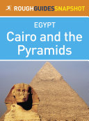 Cairo and the Pyramids: Rough Guides Snapshot Egypt