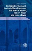 Die Künstlerthematik in den frühen Romanen von Marcel Proust, Robert Musil und James Joyce