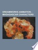 Dreamworks Animation - Madagascar Characters