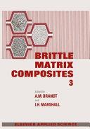 Brittle Matrix Composites 3 Book