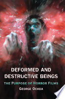 Deformed and Destructive Beings  : The Purpose of Horror Films