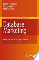 Database Marketing  : Analyzing and Managing Customers