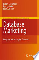 """Database Marketing: Analyzing and Managing Customers"" by Robert C. Blattberg, Byung-Do Kim, Scott A. Neslin"