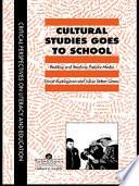 Cultural Studies Goes To School Book PDF