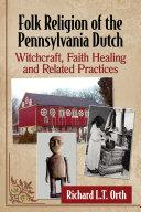 Folk Religion of the Pennsylvania Dutch Pdf/ePub eBook