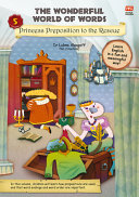 The Wonderful World of Words  Princess Preposition to the Rescue Book