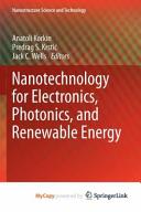 Nanotechnology for Electronics  Photonics  and Renewable Energy