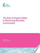 The Role Of Organic Matter In Structuring Microbial Communities Book PDF