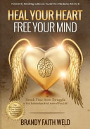 Heal Your Heart Free Your Mind