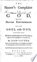 The Sinner's Complaint to God, Being Devout Entertainments of the Soul with God, Etc