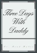 Three Days with Daddy
