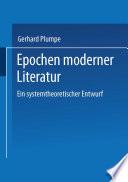 Epochen moderner Literatur  : Ein systemtheoretischer Entwurf