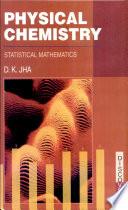 Physical Chemistry  Statistical Mathematics