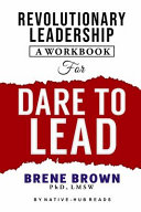 Revolutionary Leadership a Workbook for Dare to Lead
