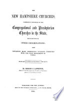 The New Hampshire churches  comprising histories of the Congregational and Presbyterian churches in the state  with notices of other denominations