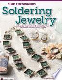Simple Beginnings  Soldering Jewelry