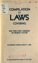 Compilation of Laws Covering New York State Teachers  Retirement System  as Amended Through