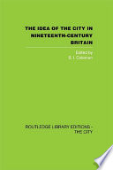The Idea of the City in Nineteenth-Century Britain