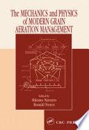 The Mechanics and Physics of Modern Grain Aeration Management