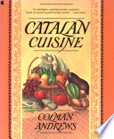 """Catalan Cuisine, Revised Edition: Vivid Flavors From Spain's Mediterranean Coast"" by Colman Andrews"