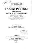 Dictionnaire de l'armée de terre, ou Recherches historiques sur l'art et les usages militaires des anciens et des modernes par le Général Bardin