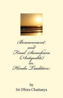 Pdf Bereavement and Final Samskara (Antyeshti) in Hindu Tradition: Psychology of Bereavement, Last Rites in Hinduism, Religious Ceremonies During Mourning