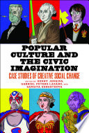 Popular Culture and the Civic Imagination Book