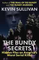 The Bundy Secrets Hidden Files On America S Worst Serial Killer