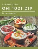 Oh  1001 Homemade Dip Recipes
