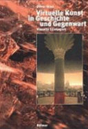 Virtuelle Kunst in Geschichte und Gegenwart