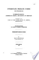 Interstate Probate Forms for Procedure in Probate Courts, Surrogate Courts, and Courts of Ordinary