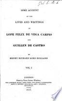 Some account of the lives and writings of L. F. de Vega Carpio, and G. de Castro