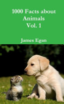 1000 Facts about Animals Vol  1
